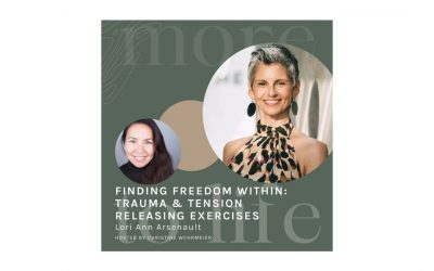More To Life #3 Finding Freedom Within: Trauma & Tension Releasing Exercises